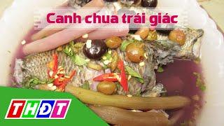 THDT - Canh chua trái giác - Đặc sản miền sông nước