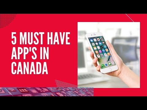 5 MUST HAVE APPS FOR NEWCOMERS IN CANADA