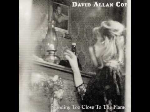 "David Allan Coe - ""Standing Too Close To The Flame"" [Full Album]"