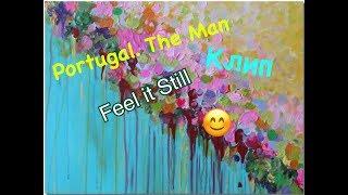 Клип Feel it Still