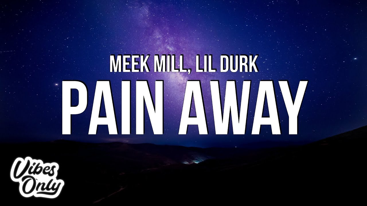 Download Meek Mill - Pain Away (Lyrics) ft. Lil Durk