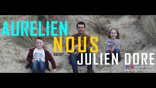 Aurélien - Nous [Julien Doré Cover Reprise]