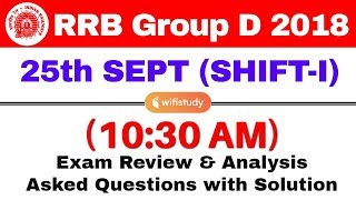 RRB Group D (25 Sept 2018, Shift-I) Exam Analysis & Asked Questions