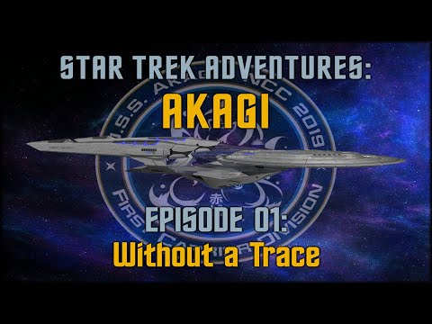 Star Trek Adventures: Akagi - Session 1: Without A Trace - #StarTrek