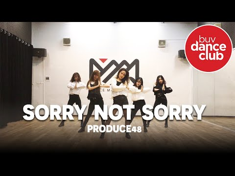 SORRY NOT SORRY - Produce 48 - Dance Cover by BUV Dance Club from Vietnam