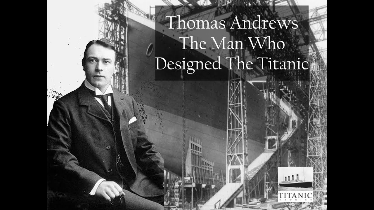 Thomas Andrews | The Man who Designed the Titanic ⭕️ - YouTube