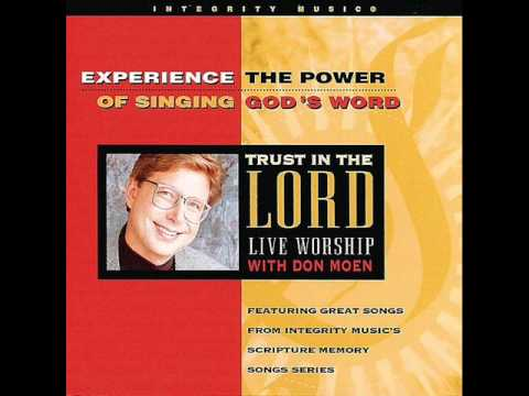 Don Moen - I Have Given You Authority (Luke 10:19)