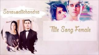 SaraswatiChandra - Title Song Female