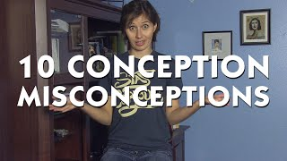 10 Conception Misconceptions