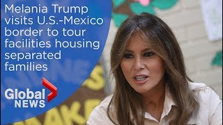 Melania Trump visits U.S.-Mexico border to get first hand look at separated families