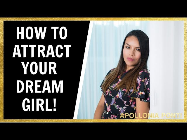 How To Attract Your Dream Girl | 5 Tips To Find A Quality Woman!
