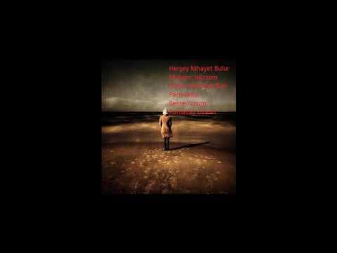 Mehmet Nuri Parmaksız Herşey Nihayet Bulur Şarkısı-Makam: Hüzzam-Beste: Ramazan Özyurt
