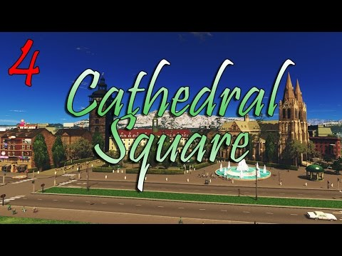 Cities Skylines: S2-E4 ~ The Cathedral Plaza!