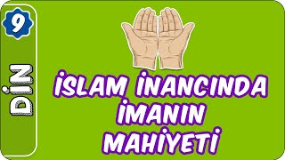 İslam İnancında İmanın Mahiyeti   9. Sınıf Din