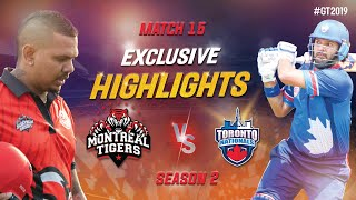 Toronto National vs Montreal Tigers Exclusive Highlights | Match 15 Highlights | GT20 Canada 2019
