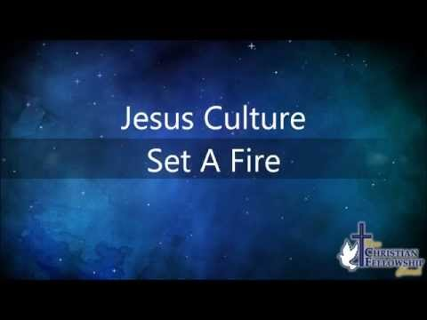 Jesus Culture  Set A Fire