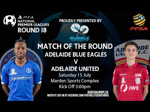 NPL Playstation4 Round 18 Adelaide Blue Eagles vs Adelaide United