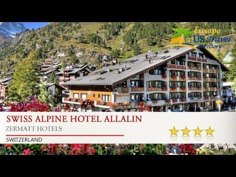 Swiss Alpine Hotel Allalin - Zermatt Hotels, Switzerland