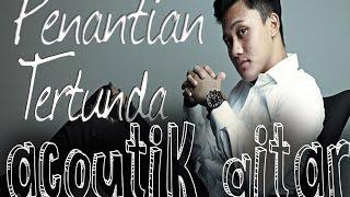 Gambar cover Rizky Febian - Penantian Berharga lirik (akustik gitar)