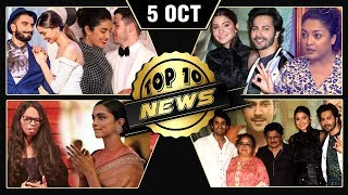 Priyanka Deepika's Wedding, Anushka On Tanushree Dutta Case, Deepika's New Film | Top 10 News