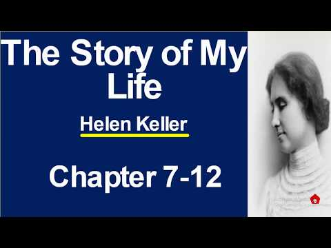 The Story of My Life Summary Chapters 7 to 12 ( Hindi Explanation )