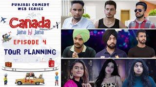 Canada Jana Hi Jana | Episode 4 - Tour Planning | Punjabi Web Series 2020 | Desi Tape