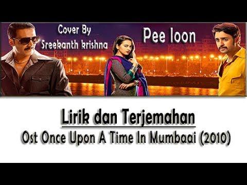 Lagu romantis Ost Once Upon A Time In Mumbaai | Pee Loon | Lirik dan terjemahan