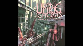 Watch Living Like Ghosts The Comeback video