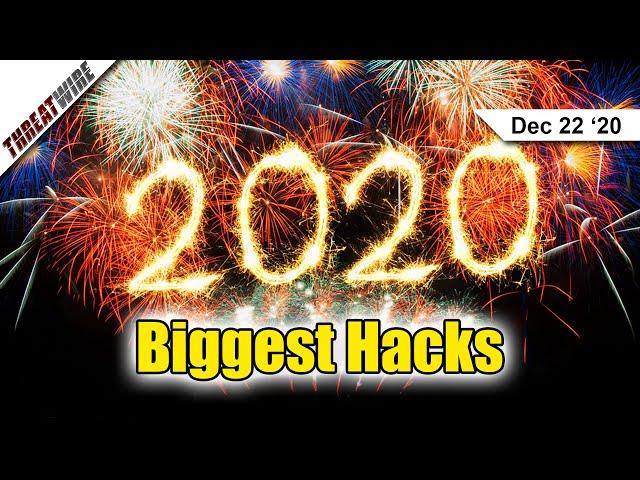 10 Biggest Hacks of 2020 - ThreatWire