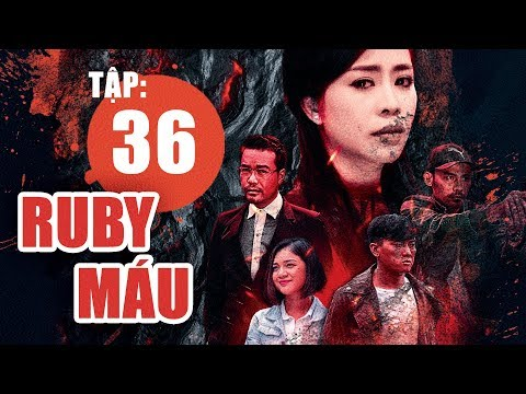Ruby Máu - Tập 36 | Phim hình sự Việt Nam hay nhất 2019 | ANTV