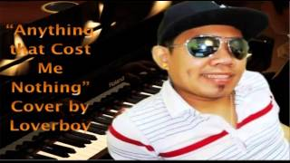 Anything that Cost Me Nothing - Amante Cabarles