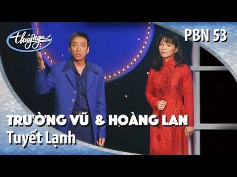 Trường Vũ & Hoàng Lan – Tuyết Lạnh (Minh Kỳ, Dạ Cầm) PBN 53