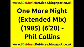 One More Night (Extended Mix) - Phil Collins | Best 80s Love Ballads | 80s Love Songs | 80s Pop Hits