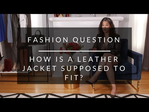 How Is A Leather Jacket Supposed To Fit?