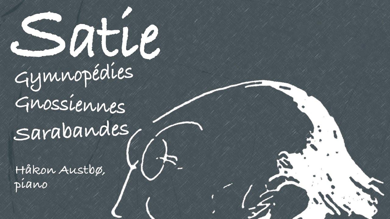 Erik Satie: Gymnopédies & Gnossiennes (Full Album)