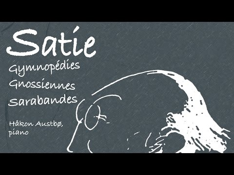 Erik Satie: Gymnopédies & Gnossiennes (Full Album)