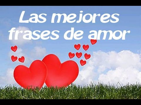 Frases De Amor Frases Bonitas Y Celebres Frases De Amistad Youtube