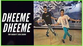 Dheeme Dheeme Tony Kakkar ft. Neha Sharma | TEAM AD CHOREOGRAPHY