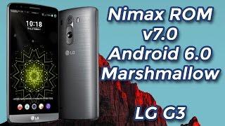 Nimax ROM v7.0 Android 6.0 Marhmallow - LG G3 (D855 D850 D851 VS985)