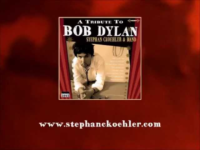 "Stephan Ckoehler & Band - ""A TRIBUTE TO BOB DYLAN"" Album Preview"