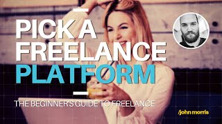 Lesson 3: How to Pick a Freelancing Platform