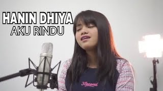 Download lagu Hanin Dhiya Aku Rindu Cover MP3
