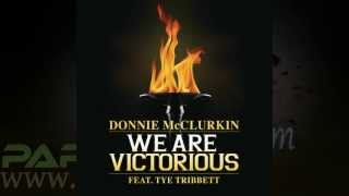 We are victorious Donnie Mcclurkin feat Tye Tribett