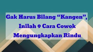 Download lagu KANGEN, CARA COWOK MENGUNGKAPKAN RINDU