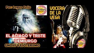 EL ACIAGO Y TRISTE DEMIURGO YouTube Videos