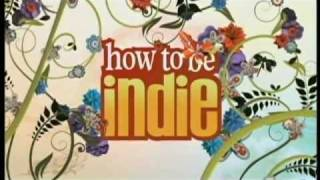 How To Be Indie Theme Song