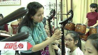 Lớp học đàn Tì bà của cô giáo Diệu Thảo | VTC