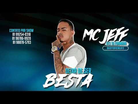 MC JEFF 0_13 - DEIXA DE SER BESTA ( MÚSICA NOVA ) ESLLEY NO BEAT