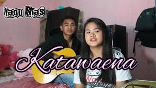 LAGU DANGDUT NIAS - KATAWAENA(Cover Anis)