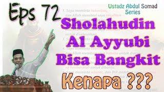 Sholahudin Al Ayyubi Bisa Bangkit,  KENAPA??  @ U Abdul Somad #72